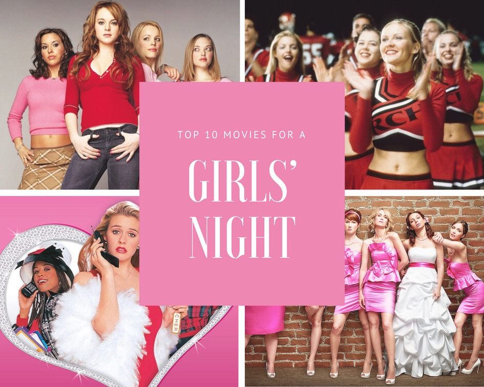 Top 10 Movies For A Girls' Night