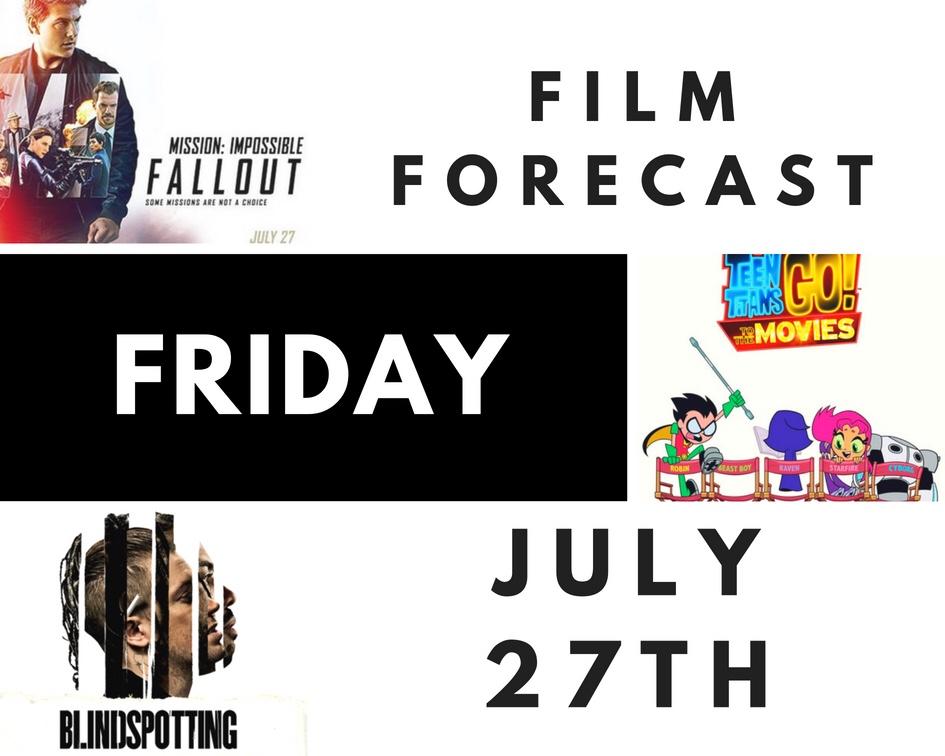 Film Forecast Friday: July27th
