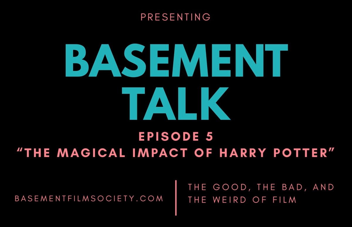 Basement Talk 005: The Magical Impact of Harry Potter